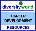 Diversity World: Link to Career Development Resources