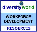 Diversity World: Link to Workforce Development Resources